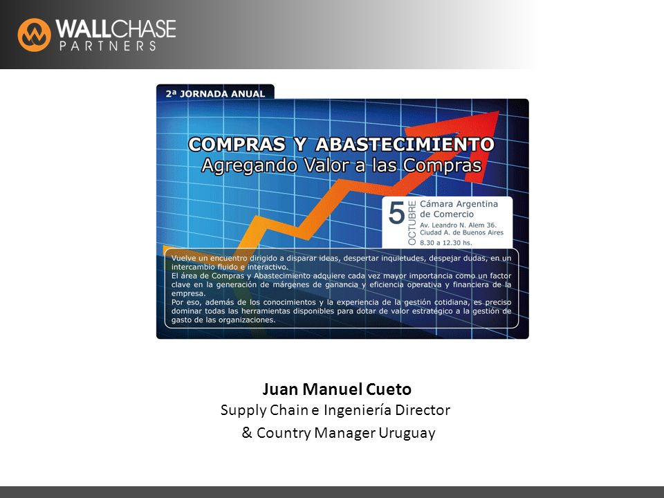 Latam Recruitment Specialistswww.wallchase.com Juan Manuel Cueto Supply Chain e Ingeniería Director & Country Manager Uruguay