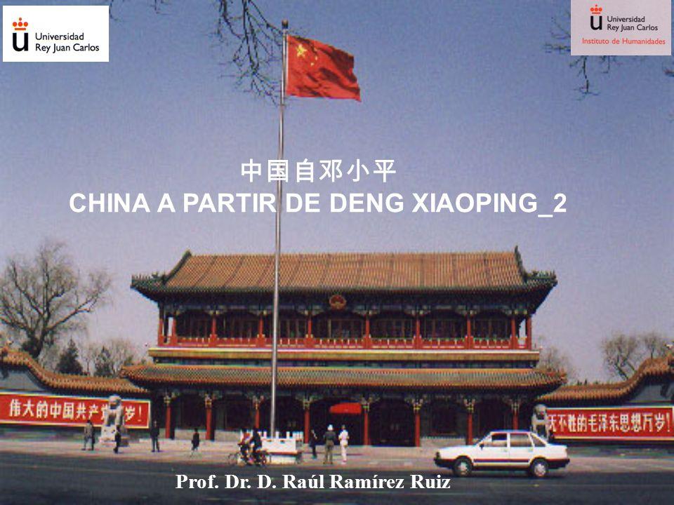 CHINA A PARTIR DE DENG XIAOPING_2 Prof. Dr. D. Raúl Ramírez Ruiz