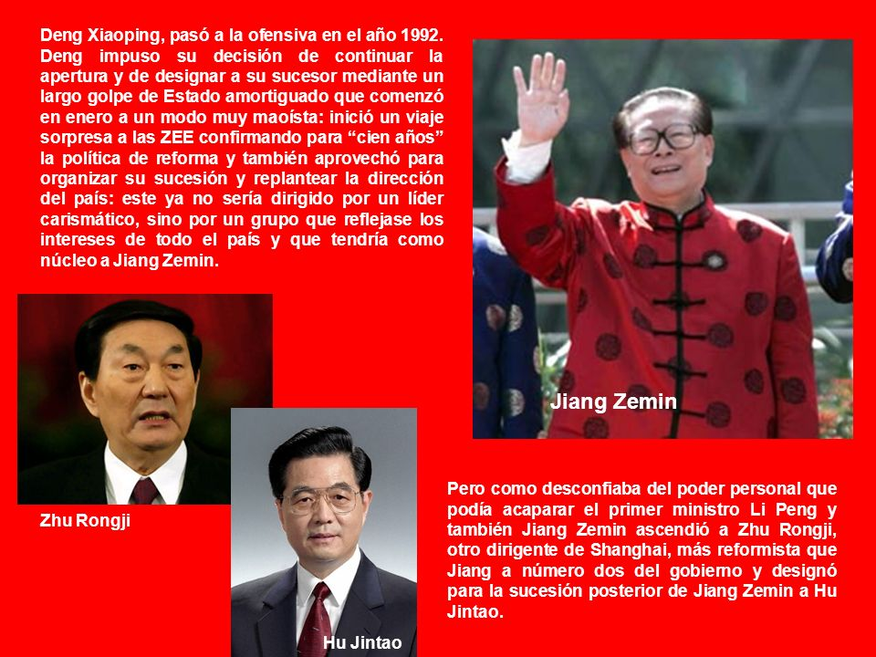 Jiang se impuso gracias a: y a su victoria sobre otros miembros de la cúpula como Zhu Rongji.