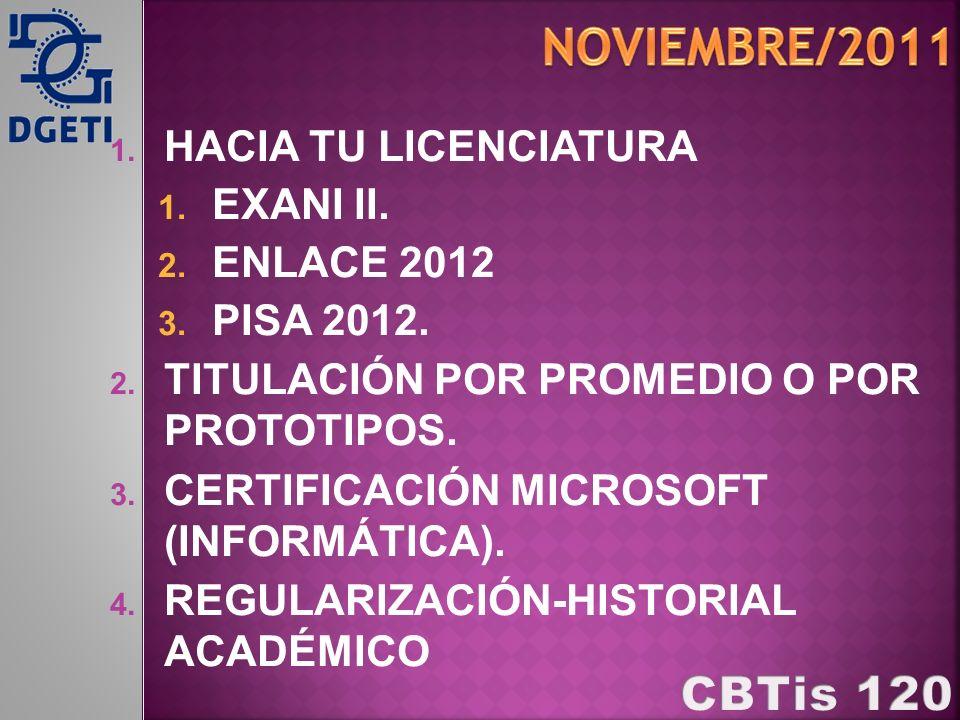 1.HACIA TU LICENCIATURA 1. EXANI II. 2. ENLACE 2012 3.
