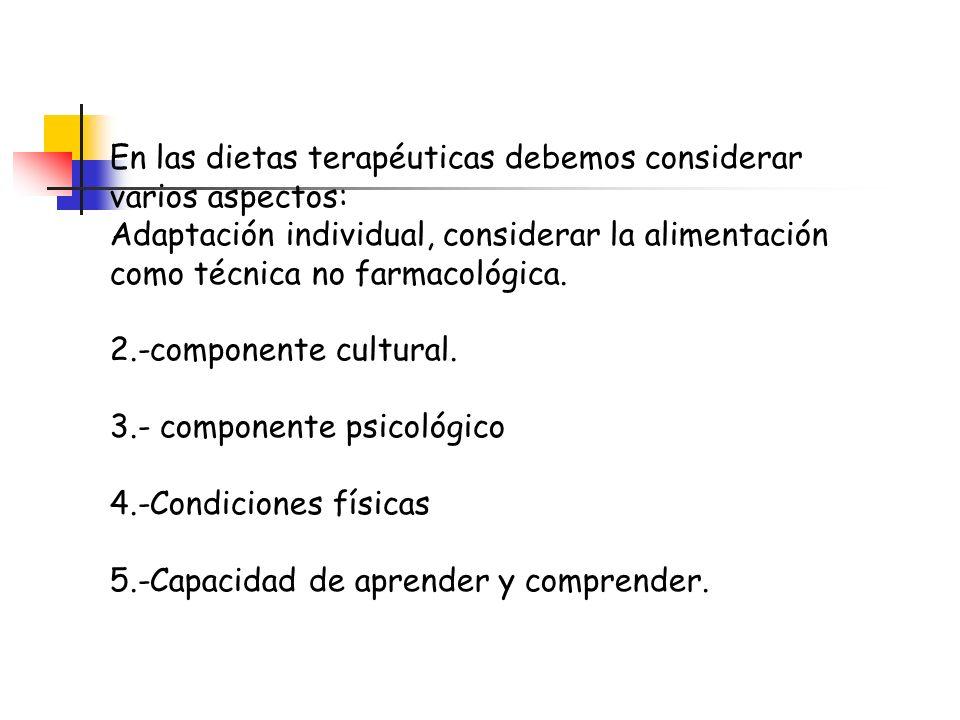 En las dietas terapéuticas debemos considerar varios aspectos: Adaptación individual, considerar la alimentación como técnica no farmacológica. 2.-com