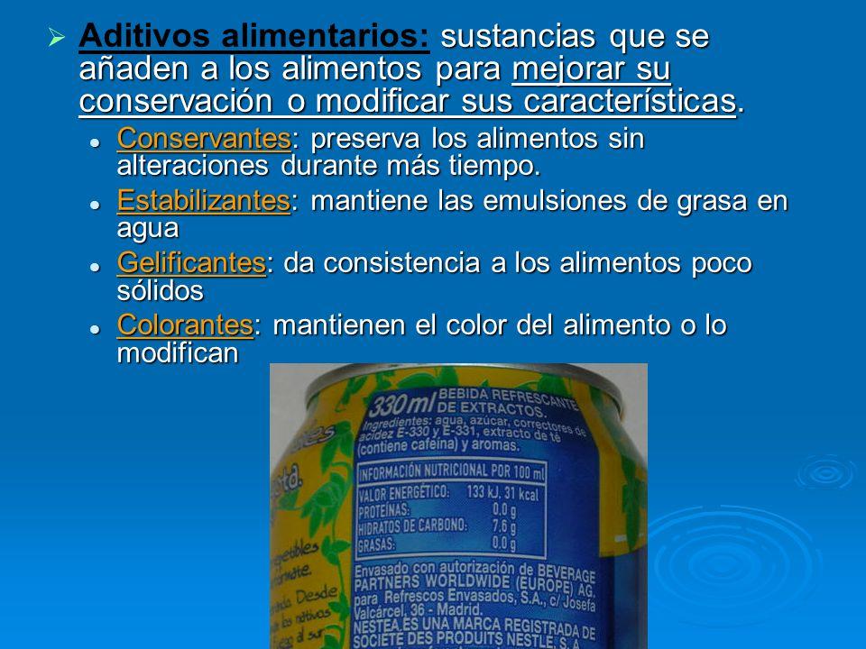 sustancias que se añaden a los alimentos para mejorar su conservación o modificar sus características. Aditivos alimentarios: sustancias que se añaden
