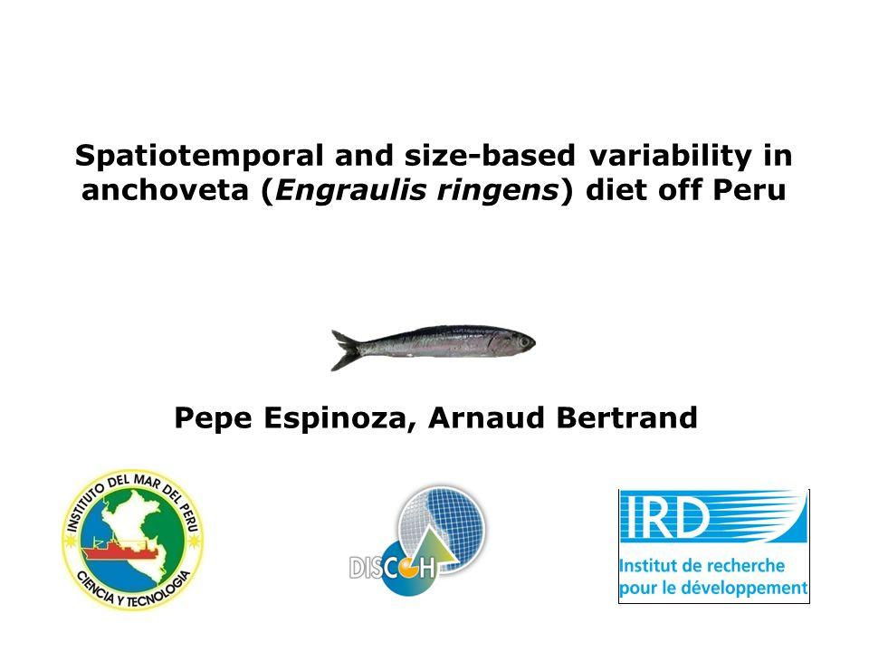 Spatiotemporal and size-based variability in anchoveta (Engraulis ringens) diet off Peru Pepe Espinoza, Arnaud Bertrand