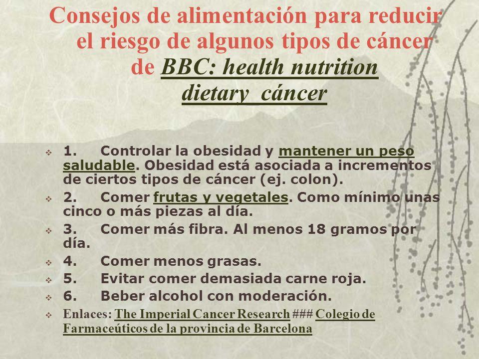 Consejos de alimentación para reducir el riesgo de algunos tipos de cáncer de BBC: health nutrition dietary_cáncerBBC: health nutrition dietary_cáncer