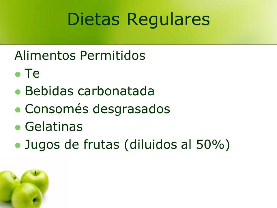 Alimentos Permitidos Te Bebidas carbonatada Consomés desgrasados Gelatinas Jugos de frutas (diluidos al 50%) Dietas Regulares