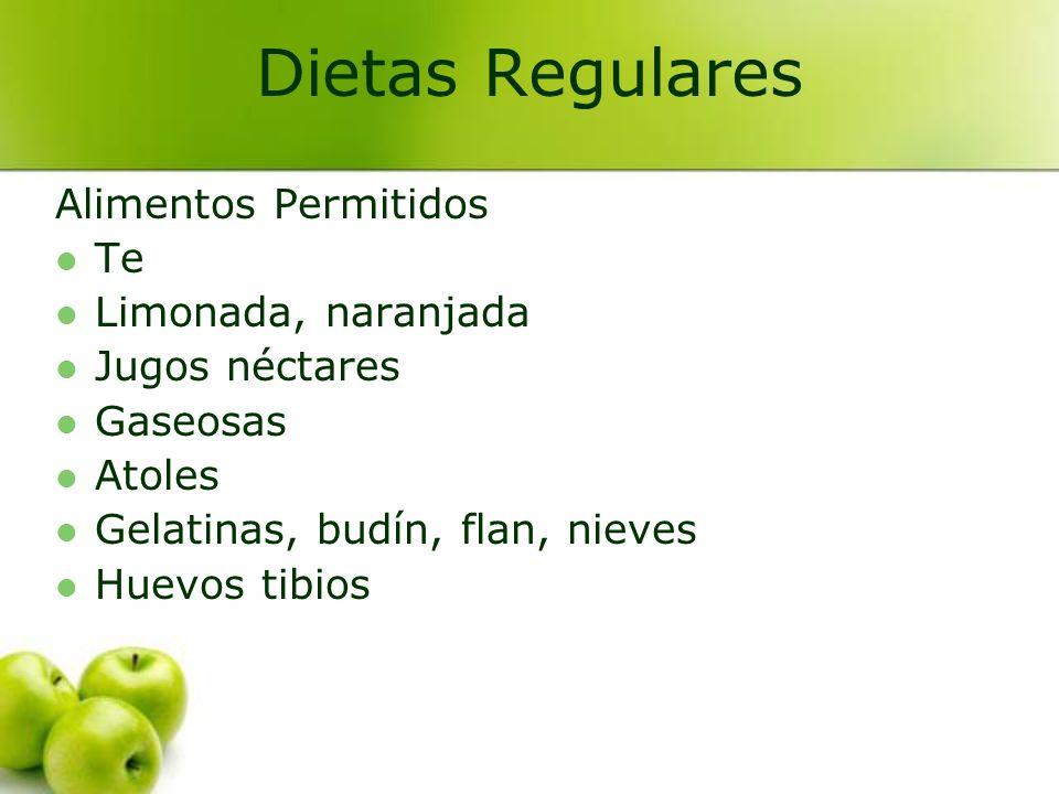 Alimentos Prohibidos Carnes Alimentos grasosos Alimentos irritantes Ejemplo de menú: D – Huevo tibio, jugo, gelatina, te C – Consomé colado, limonada, gaseosa, flan C – crema de zanahoria, te, limonada, atole Dietas Regulares