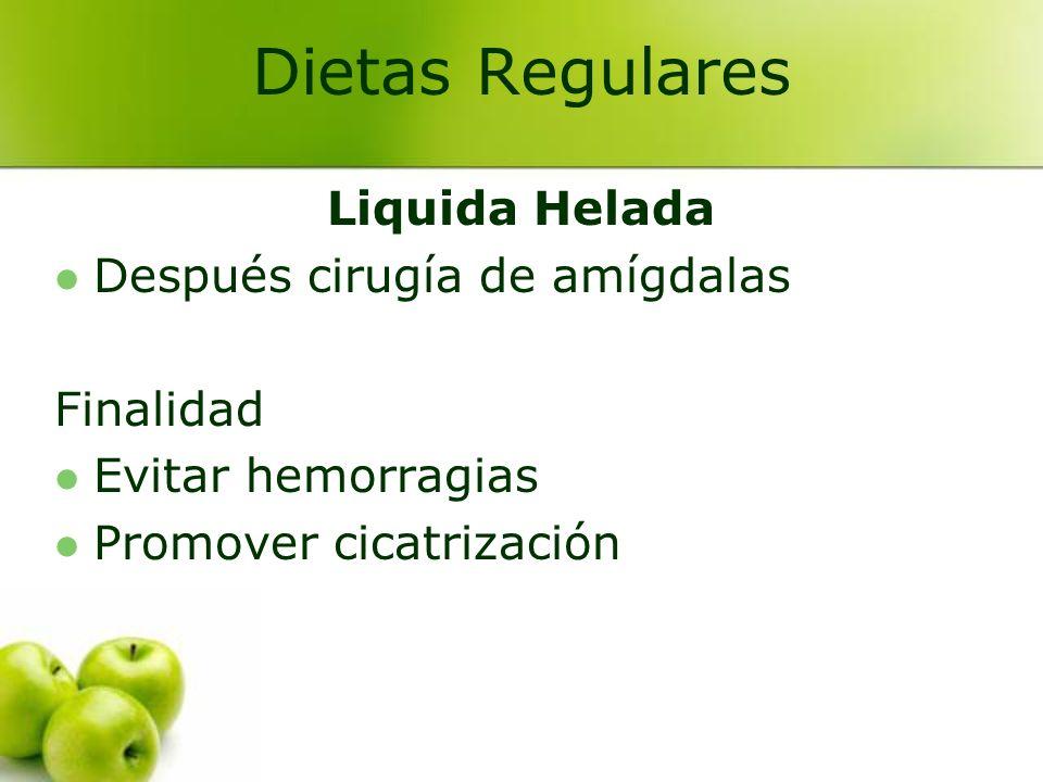 Liquida Helada Después cirugía de amígdalas Finalidad Evitar hemorragias Promover cicatrización Dietas Regulares