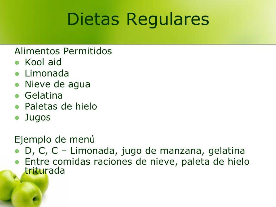 Alimentos Permitidos Kool aid Limonada Nieve de agua Gelatina Paletas de hielo Jugos Ejemplo de menú D, C, C – Limonada, jugo de manzana, gelatina Ent