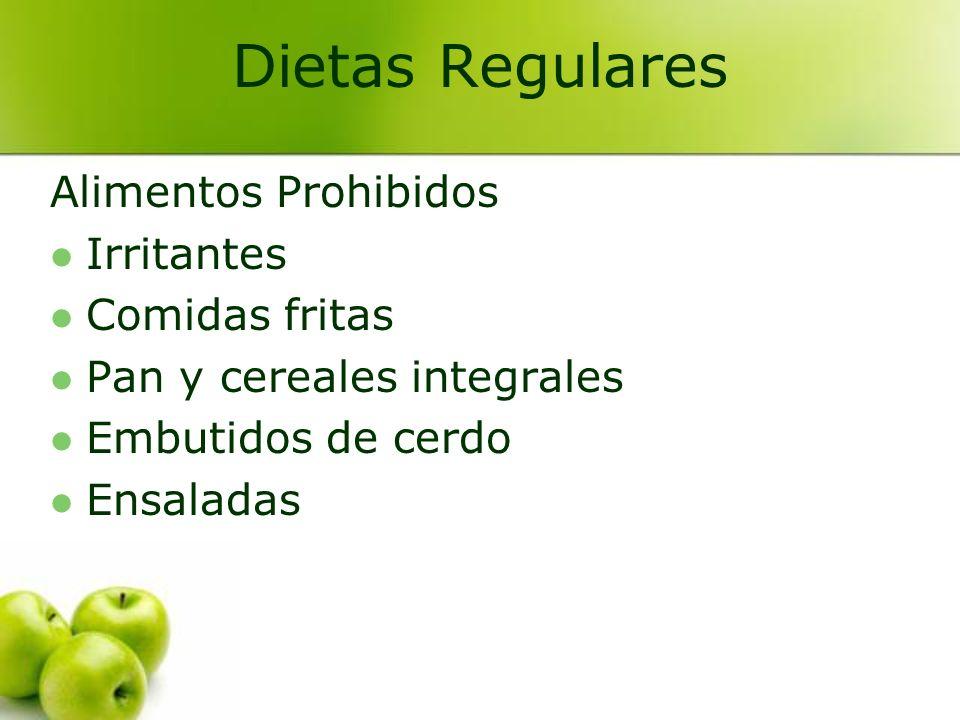 Alimentos Prohibidos Irritantes Comidas fritas Pan y cereales integrales Embutidos de cerdo Ensaladas Dietas Regulares
