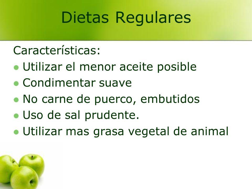 Características: Utilizar el menor aceite posible Condimentar suave No carne de puerco, embutidos Uso de sal prudente. Utilizar mas grasa vegetal de a