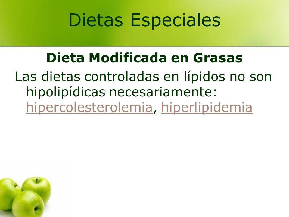 Dieta Modificada en Grasas Las dietas controladas en lípidos no son hipolipídicas necesariamente: hipercolesterolemia, hiperlipidemia hipercolesterole