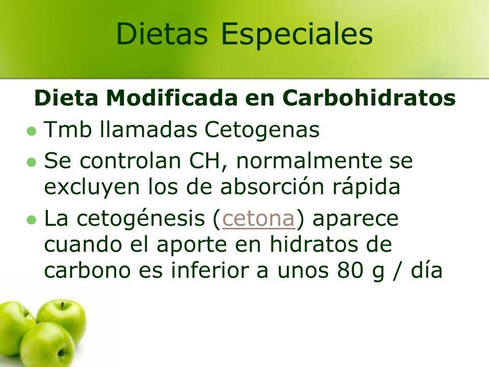 Dieta Modificada en Carbohidratos Tmb llamadas Cetogenas Se controlan CH, normalmente se excluyen los de absorción rápida La cetogénesis (cetona) apar