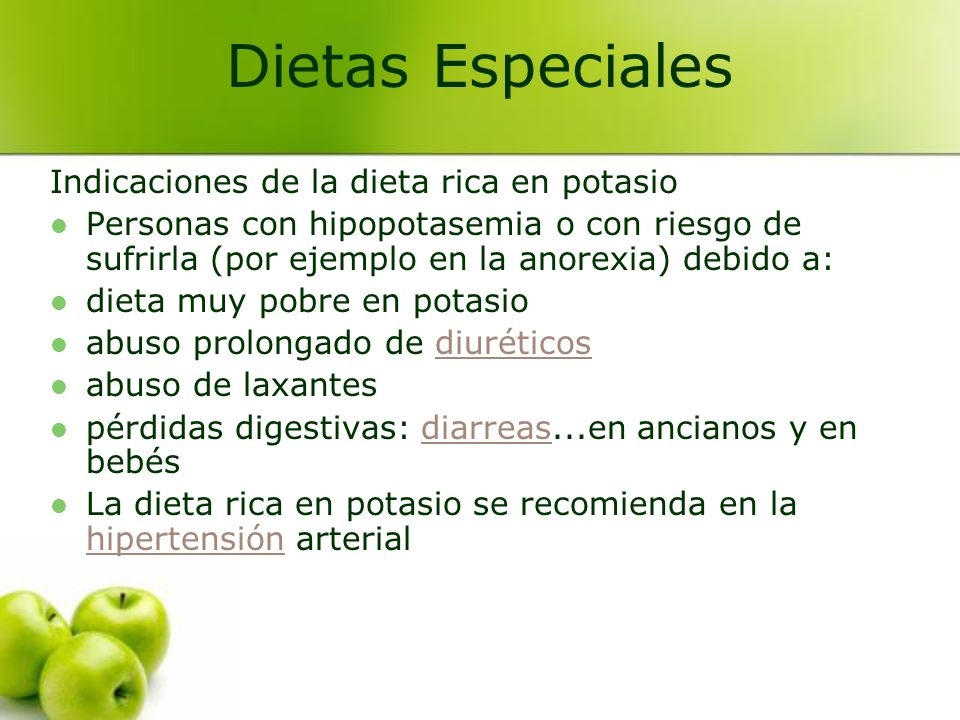 Indicaciones de la dieta rica en potasio Personas con hipopotasemia o con riesgo de sufrirla (por ejemplo en la anorexia) debido a: dieta muy pobre en