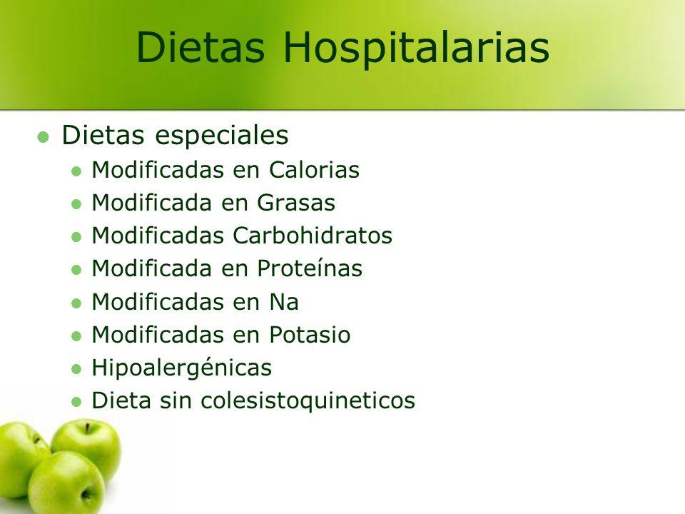Dietas especiales Modificadas en Calorias Modificada en Grasas Modificadas Carbohidratos Modificada en Proteínas Modificadas en Na Modificadas en Pota