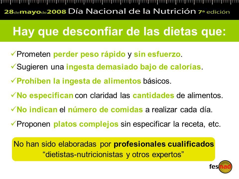 Prometen perder peso rápido y sin esfuerzo. Sugieren una ingesta demasiado bajo de calorías. Prohíben la ingesta de alimentos básicos. No especifican