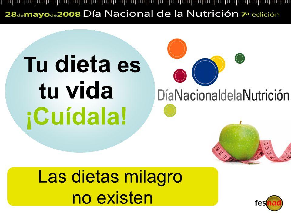 Tu dieta es tu vida ¡Cuídala! Las dietas milagro no existen