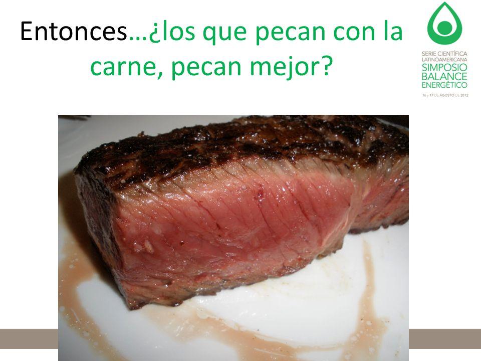 Entonces…¿los que pecan con la carne, pecan mejor?