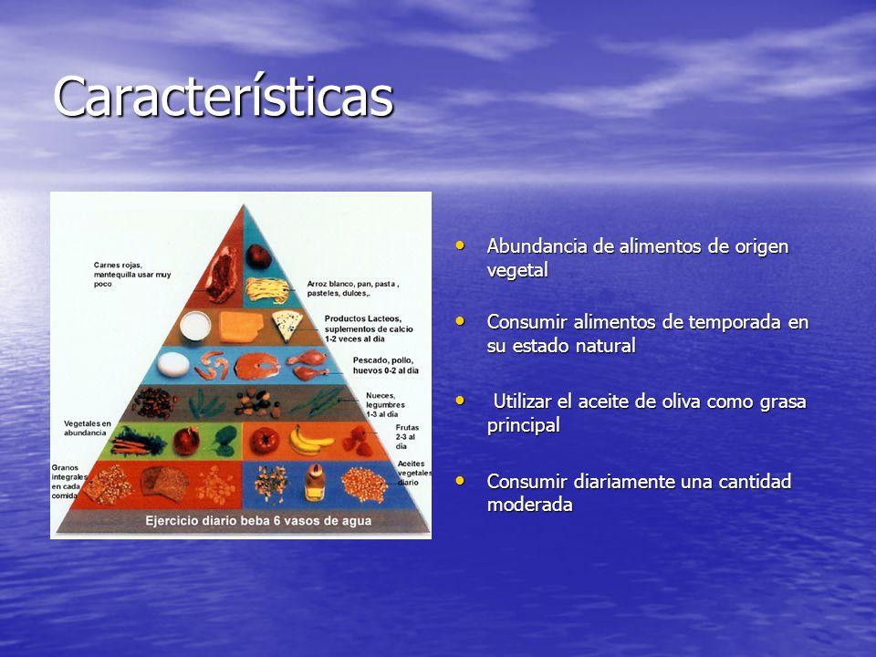 Características Abundancia de alimentos de origen vegetal Abundancia de alimentos de origen vegetal Consumir alimentos de temporada en su estado natur