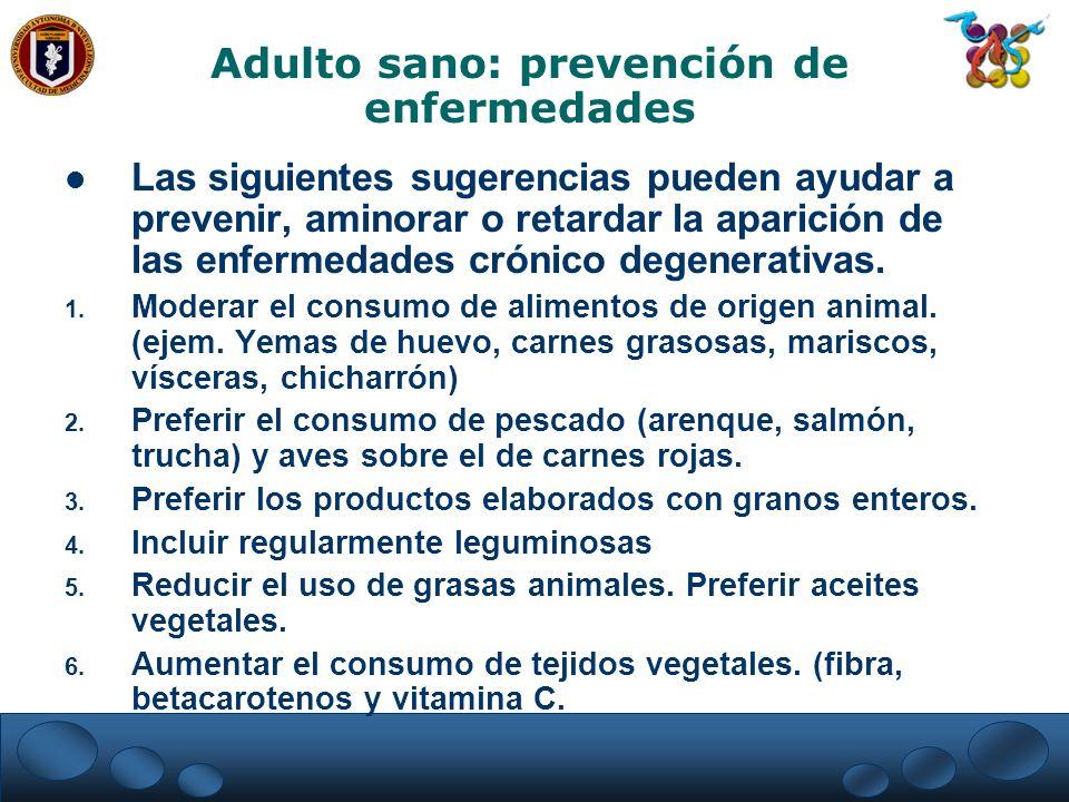 Las siguientes sugerencias pueden ayudar a prevenir, aminorar o retardar la aparición de las enfermedades crónico degenerativas. 1. Moderar el consumo