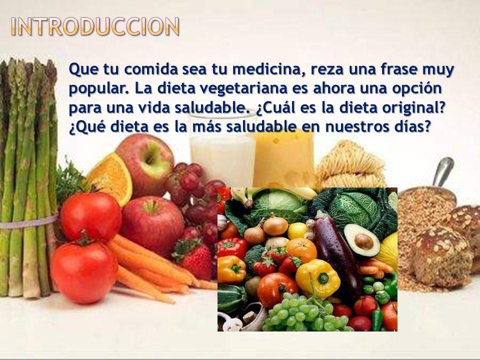 Que tu comida sea tu medicina, reza una frase muy popular. La dieta vegetariana es ahora una opción para una vida saludable. ¿Cuál es la dieta origina