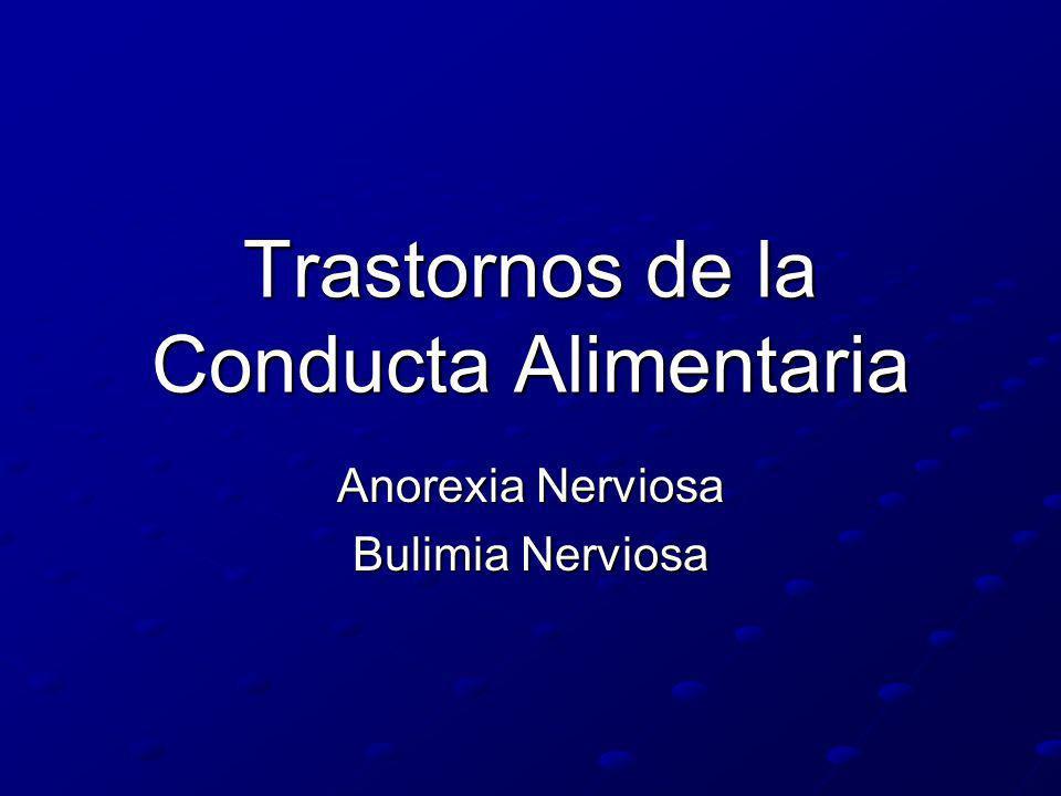 Trastornos de la Conducta Alimentaria Anorexia Nerviosa Bulimia Nerviosa