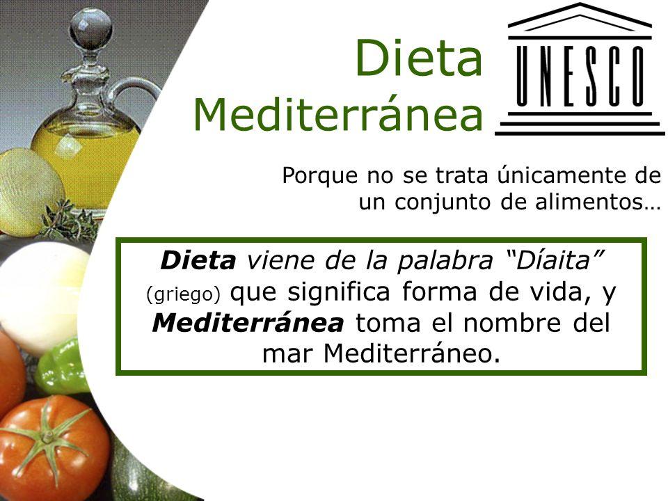Porque no se trata únicamente de un conjunto de alimentos… Dieta viene de la palabra Díaita (griego) que significa forma de vida, y Mediterránea toma el nombre del mar Mediterráneo.