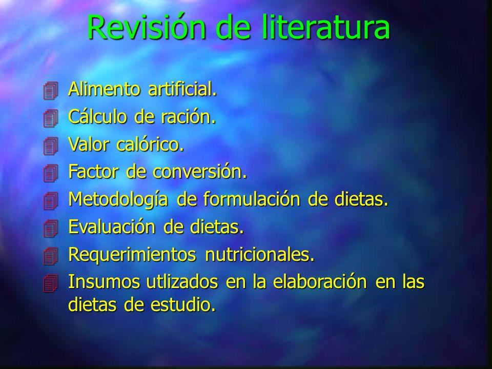 Revisión de literatura 4Alimento artificial.4Cálculo de ración.