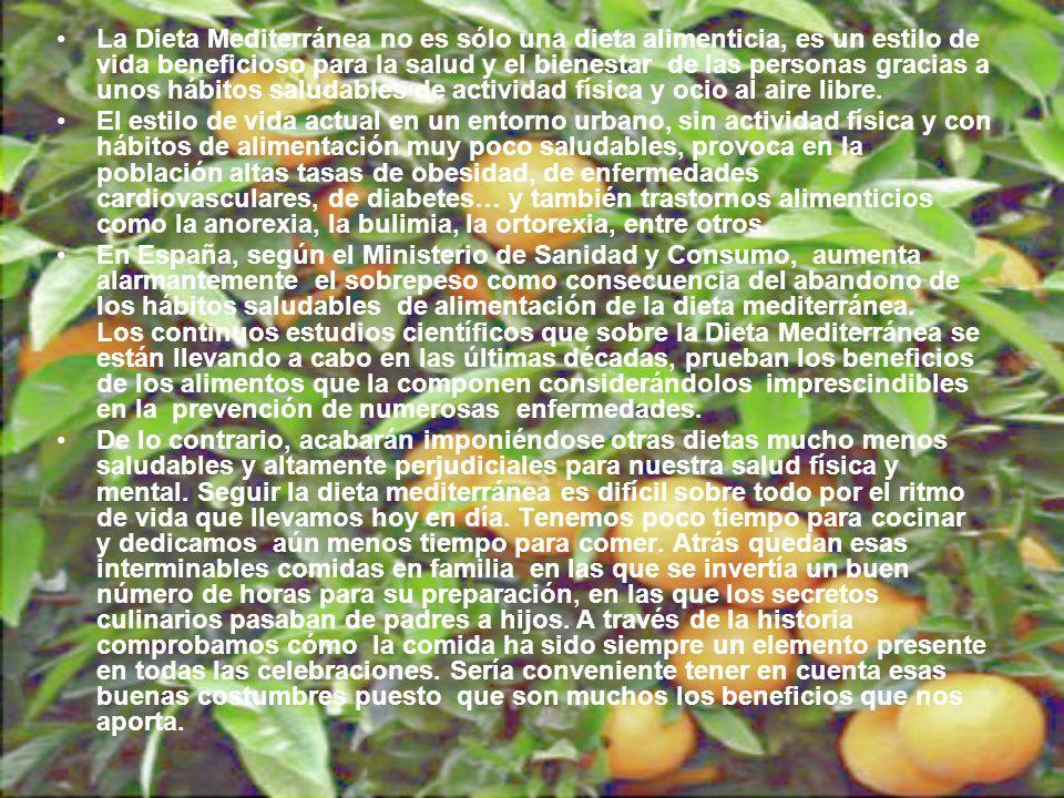 La Dieta Mediterránea no es sólo una dieta alimenticia, es un estilo de vida beneficioso para la salud y el bienestar de las personas gracias a unos h