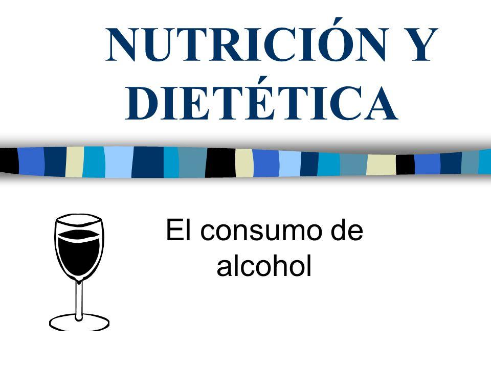 NUTRICIÓN Y DIETÉTICA El consumo de alcohol