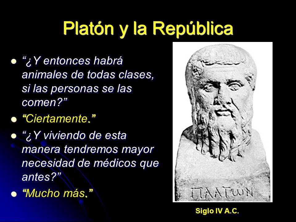 Platón y la República ¿Y entonces habrá animales de todas clases, si las personas se las comen? ¿Y entonces habrá animales de todas clases, si las per
