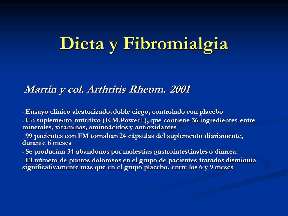 Dieta y Fibromialgia Martin y col. Arthritis Rheum. 2001 Martin y col. Arthritis Rheum. 2001 - Ensayo clínico aleatorizado, doble ciego, controlado co