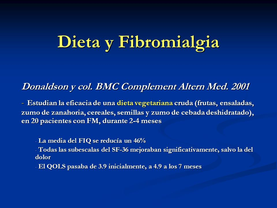 Dieta y Fibromialgia Donaldson y col.BMC Complement Altern Med.