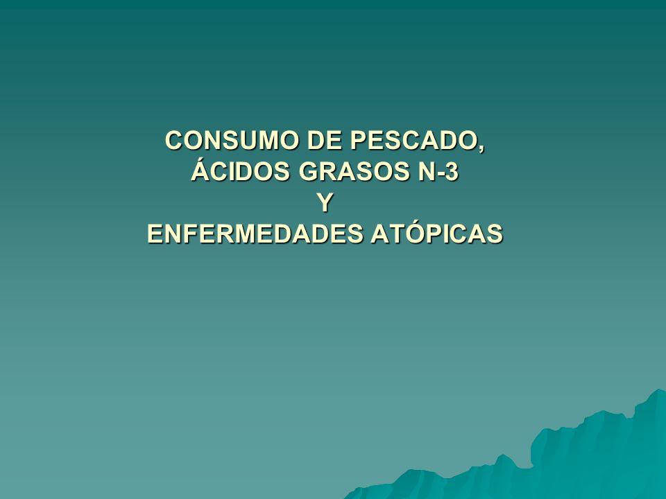 CONSUMO DE PESCADO, ÁCIDOS GRASOS N-3 Y ENFERMEDADES ATÓPICAS