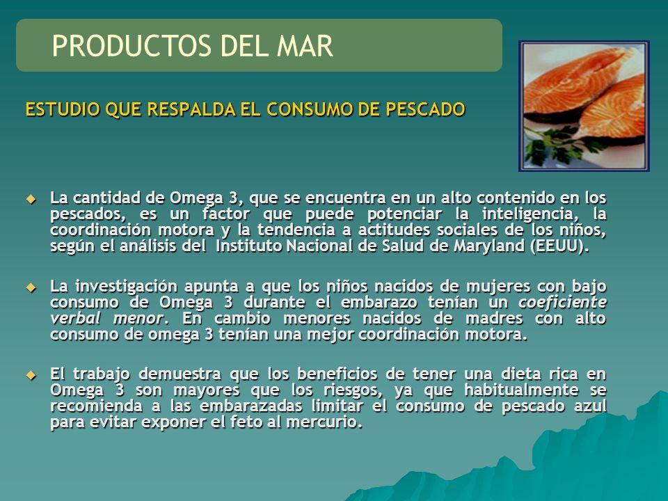 ESTUDIO QUE RESPALDA EL CONSUMO DE PESCADO La cantidad de Omega 3, que se encuentra en un alto contenido en los pescados, es un factor que puede poten