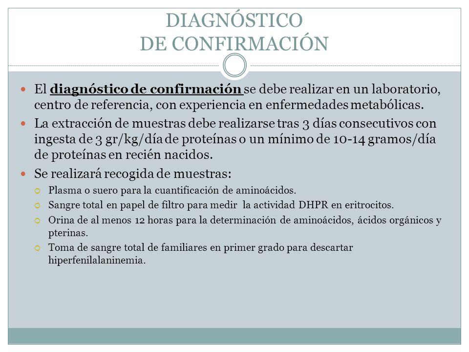 DIAGNÓSTICO DE CONFIRMACIÓN El diagnóstico de confirmación se debe realizar en un laboratorio, centro de referencia, con experiencia en enfermedades metabólicas.