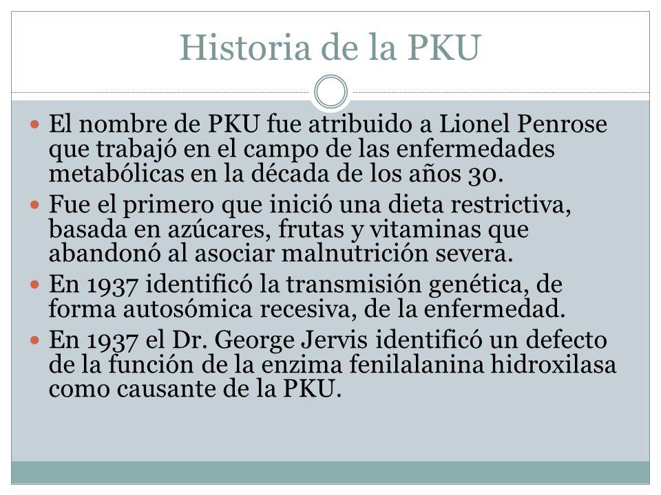 Historia de la PKU El nombre de PKU fue atribuido a Lionel Penrose que trabajó en el campo de las enfermedades metabólicas en la década de los años 30.