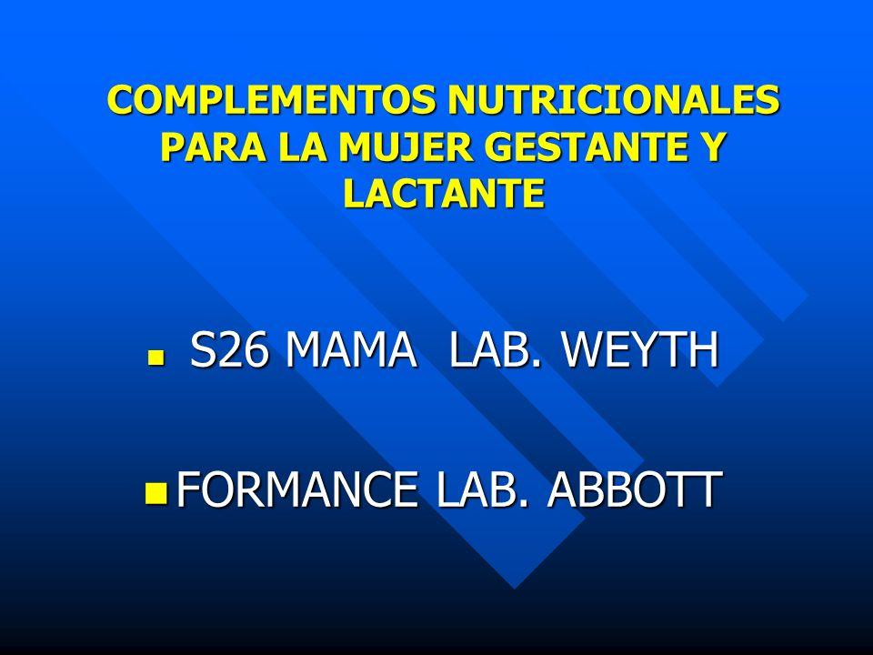 COMPLEMENTOS NUTRICIONALES PARA LA MUJER GESTANTE Y LACTANTE S26 MAMA LAB. WEYTH FORMANCE LAB. ABBOTT