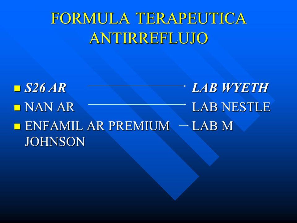 FORMULA TERAPEUTICA ANTIRREFLUJO S26 ARLAB WYETH S26 ARLAB WYETH NAN ARLAB NESTLE NAN ARLAB NESTLE ENFAMIL AR PREMIUMLAB M JOHNSON ENFAMIL AR PREMIUML