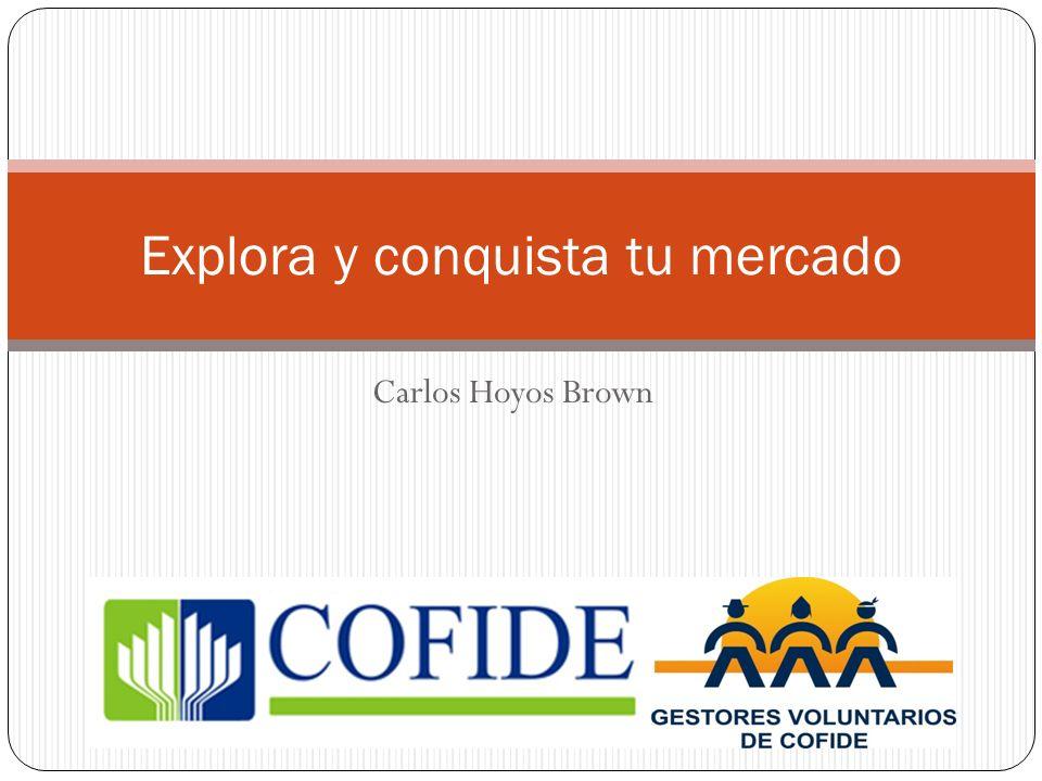Carlos Hoyos Brown Explora y conquista tu mercado