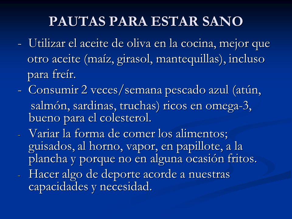 PAUTAS PARA ESTAR SANO - Utilizar el aceite de oliva en la cocina, mejor que otro aceite (maíz, girasol, mantequillas), incluso otro aceite (maíz, gir