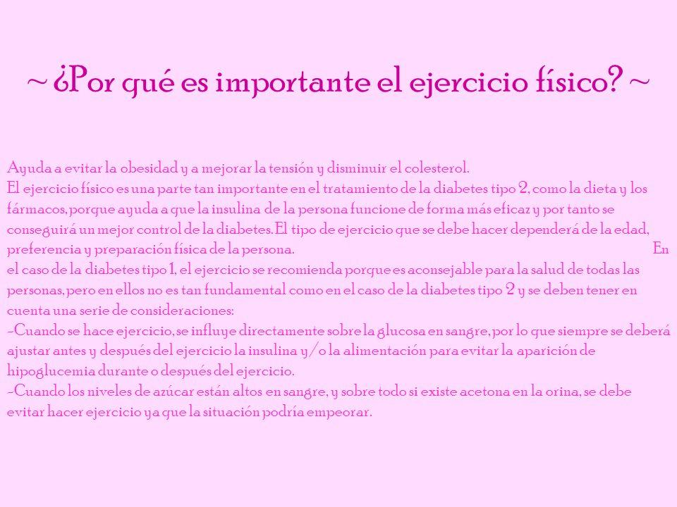 ~ ¿Por qué es importante el ejercicio físico? ~ Ayuda a evitar la obesidad y a mejorar la tensión y disminuir el colesterol. El ejercicio físico es un