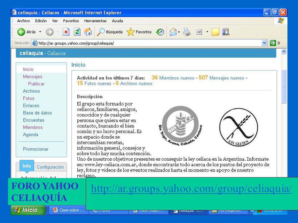 FORO YAHOO CELIAQUÍA http://ar.groups.yahoo.com/group/celiaquia /