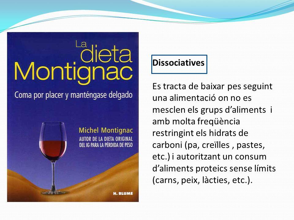 Dissociatives Es tracta de baixar pes seguint una alimentació on no es mesclen els grups daliments i amb molta freqüència restringint els hidrats de c
