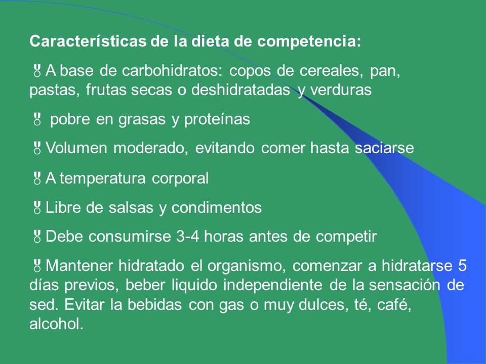 Características de la dieta de competencia: A base de carbohidratos: copos de cereales, pan, pastas, frutas secas o deshidratadas y verduras pobre en