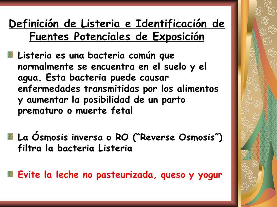 Definición de Listeria e Identificación de Fuentes Potenciales de Exposición Listeria es una bacteria común que normalmente se encuentra en el suelo y