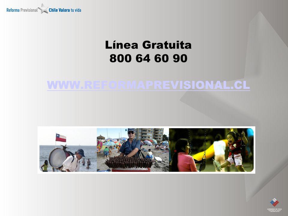 Línea Gratuita 800 64 60 90 WWW.REFORMAPREVISIONAL.CL WWW.REFORMAPREVISIONAL.CL