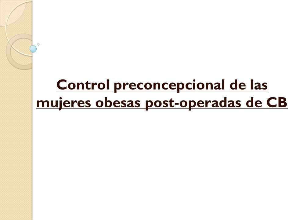 Control preconcepcional de las mujeres obesas post-operadas de CB