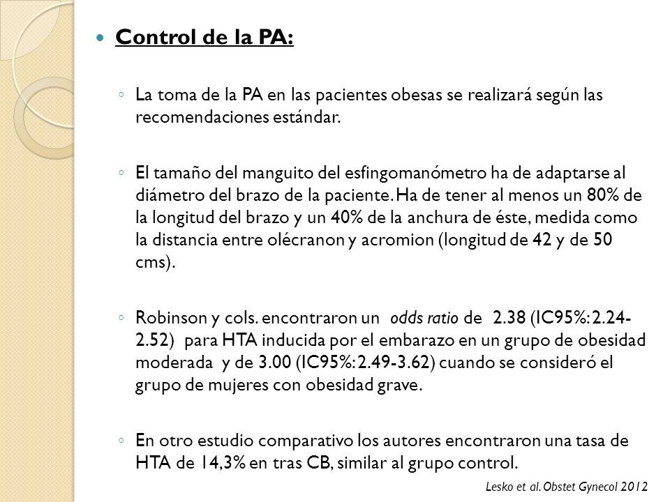 Control de la PA: La toma de la PA en las pacientes obesas se realizará según las recomendaciones estándar. El tamaño del manguito del esfingomanómetr