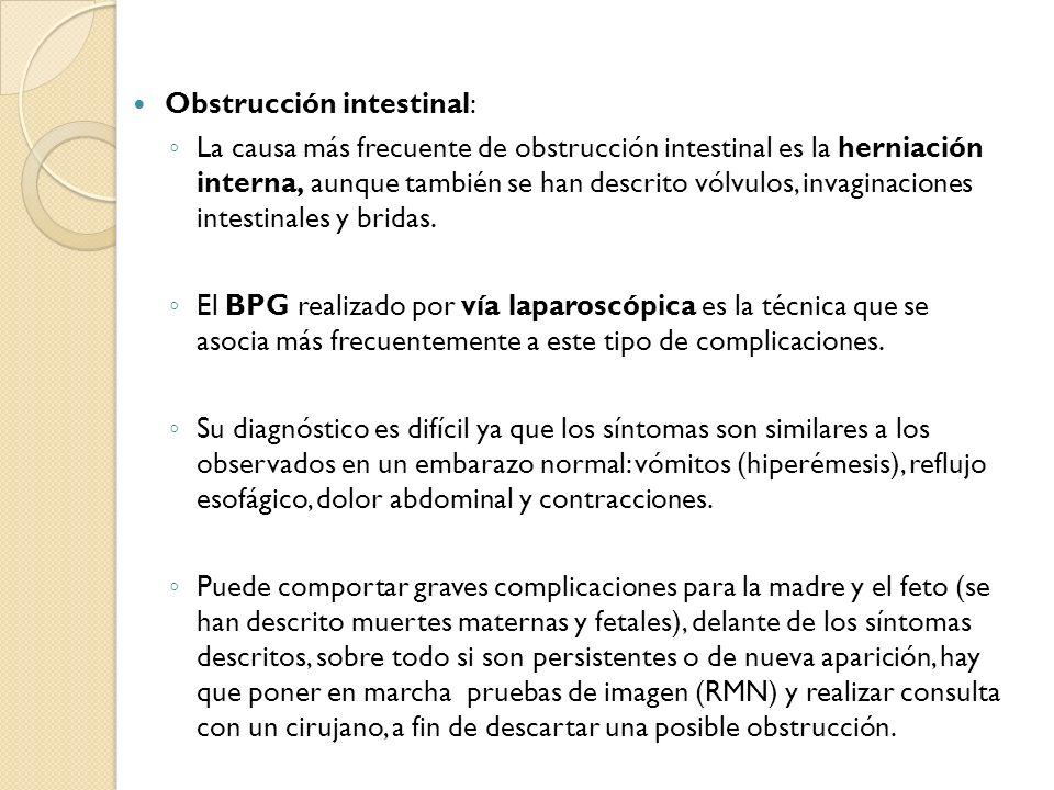 Obstrucción intestinal: La causa más frecuente de obstrucción intestinal es la herniación interna, aunque también se han descrito vólvulos, invaginaci