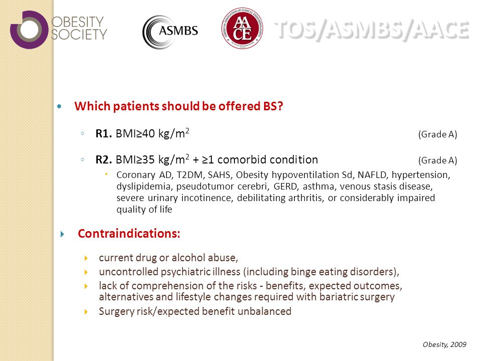 TOS/ASMBS/AACE TOS/ASMBS/AACE Obesity, 2009 Which patients should be offered BS.